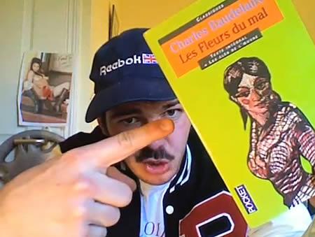 """""""Déjà Charles Baudelaire c'était un cramé de la cervelle quoi"""""""