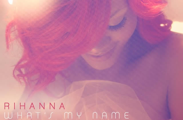 What's My Name : le nouveau clip de Rihanna