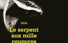 Le Serpent aux Milles Coupures, de DOA