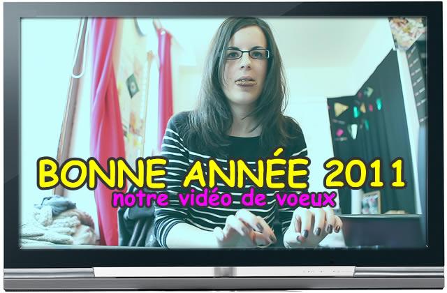 Notre vidéo de voeux 2011 est ENFIN là