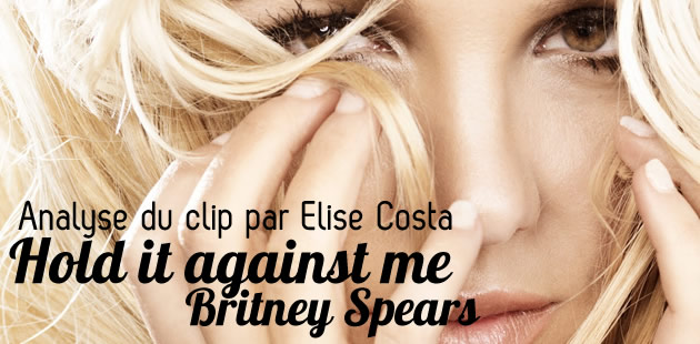 Hold It Against Me, le nouveau clip de Britney