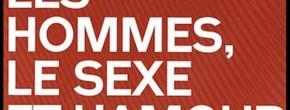Les hommes, leur rapport au sexe et à l'amour