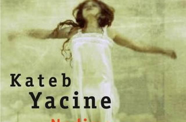Nedjma, de Kateb Yacine – À lire ou jamais !