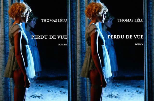 Perdu de vue de Thomas Lélu : A lire ou jamais