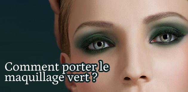 Comment porter le maquillage vert ?