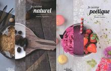 Je cuisine poétique et Je cuisine naturel, deux jolis livres de recettes