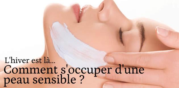 Comment s'occuper d'une peau sensible?
