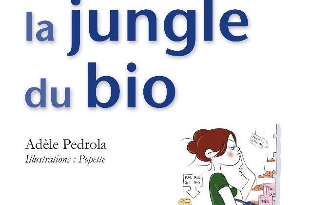 «Dans la jungle du bio», rencontre avec Adèle Pedrola