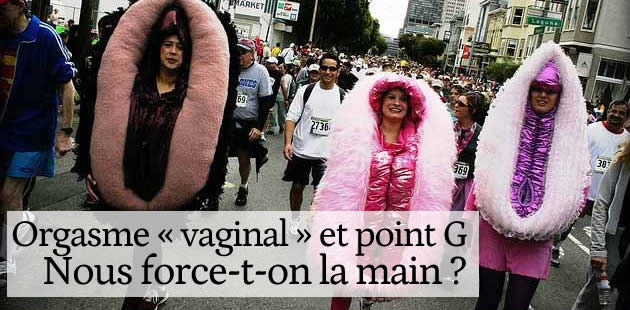Orgasme « vaginal » et point G : nous force-t-on la main ?