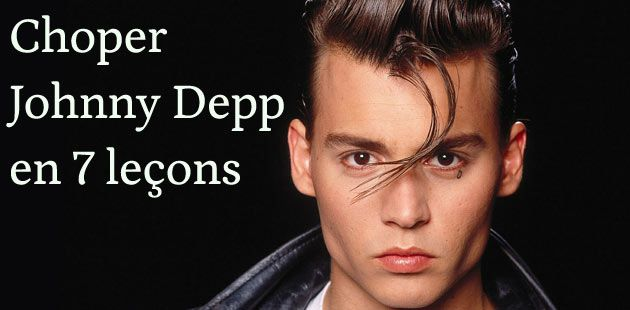 Choper Johnny Depp en 7 leçons
