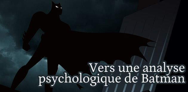 Analyse psychologique de Batman
