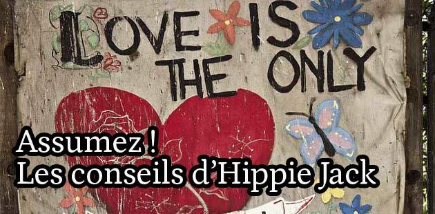 Assumez ! – Les conseils d'Hippie Jack