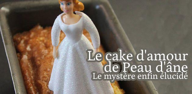 Le cake d'amour de Peau d'Âne : le mystère élucidé