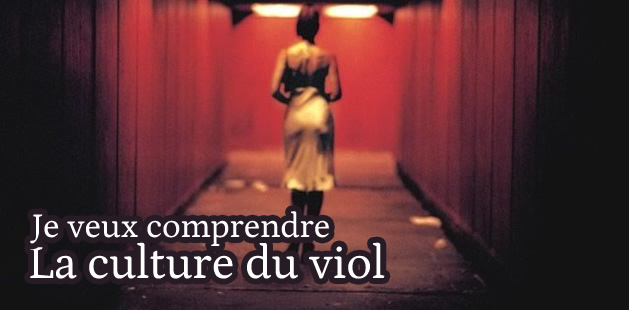 big-je-veux-comprendre-culture-du-viol