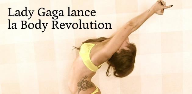 Lady Gaga lance la Body Revolution pour répondre aux critiques sur son poids