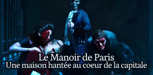 Jeux dans une maison hantée : découvrez Le Manoir de Paris