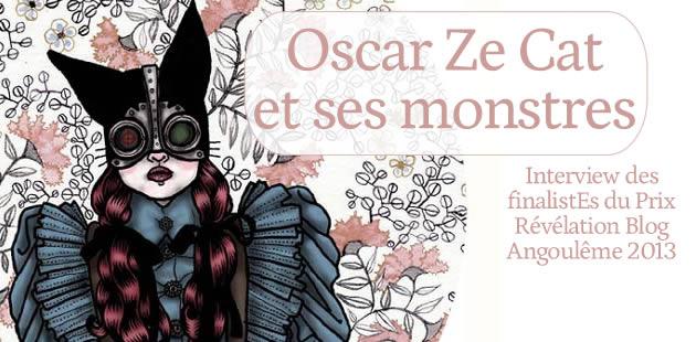 Oscar Ze Cat (Finaliste Révélation Blog BD 2013 3/9)