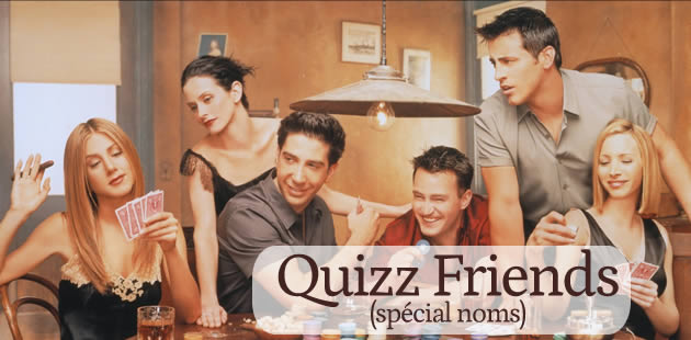 big-quizz-friends-noms