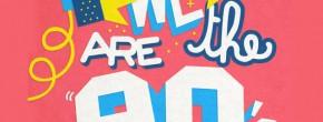 5×2 places à gagner pour la We are the 90's du 15 février 2013