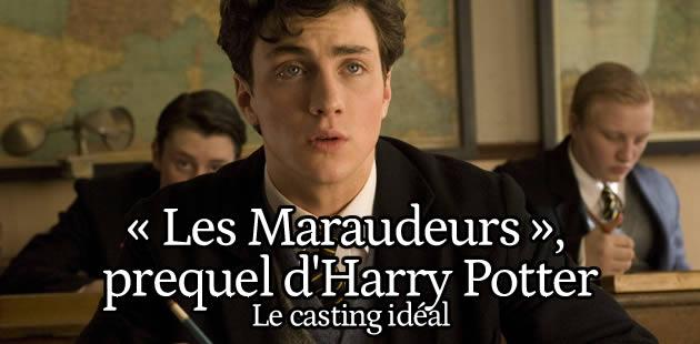 «Les Maraudeurs », prequel d'Harry Potter – Le casting idéal