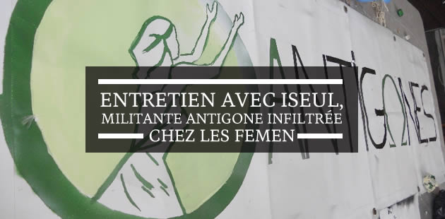 Entretien avec Iseul, militante Antigone infiltrée chez les Femen