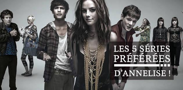 Les 5 séries préférées… d'Annelise !