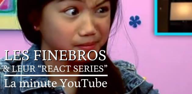 The FineBros et leur «React Series » – La minute YouTube