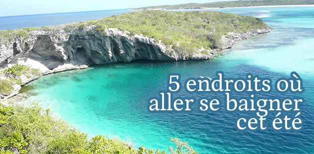 5 endroits un peu fous où se baigner cet été
