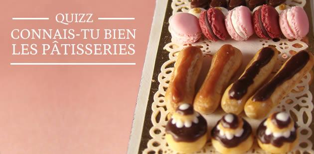 Quizz — Connais-tu bien les pâtisseries ?