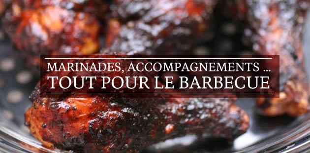 Marinades, accompagnements… tout pour le barbecue