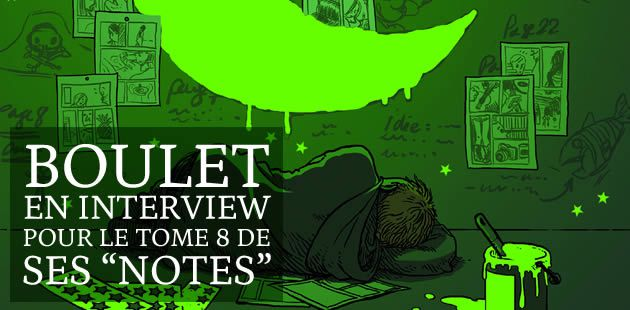 big-boulet-notes-8-interview