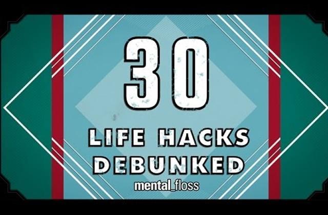 30 «Life Hacks »testés en vidéo