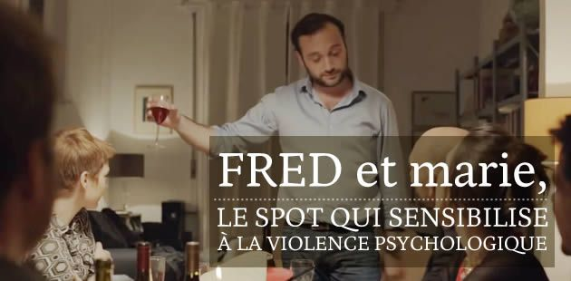 FRED et marie, le spot qui sensibilise à la violence psychologique
