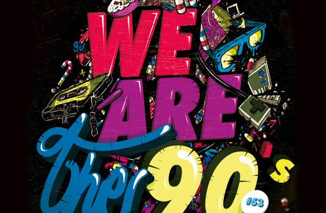 5×2 places à gagner pour la We Are The 90's du vendredi 6 décembre 2013 !