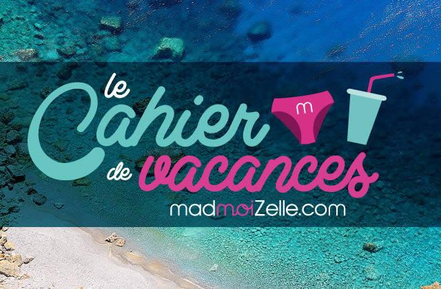 Le Cahier de Vacances madmoiZelle est là ! (jour 7)