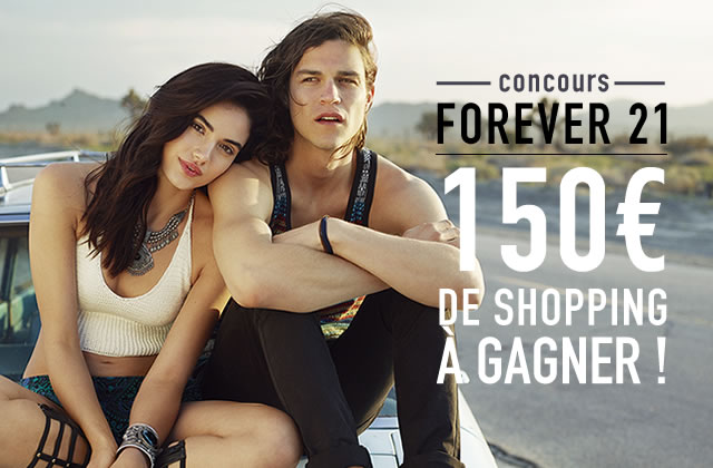 Concours Forever 21 — 150€ de shopping à gagner !