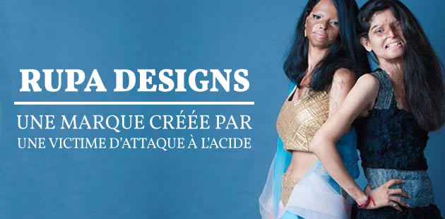 big-rupa-designs-marque-vetement-victime-attaque-acide-inde