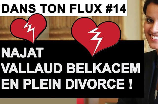 Dans ton Flux #14 – Le divorce de Najat Vallaud-Belkacem