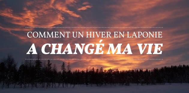 big-comment-hiver-laponie-change-vie