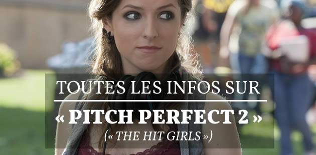 « Pitch Perfect » (« The Hit Girls ») 2 se dévoile dans un nouvel extrait !