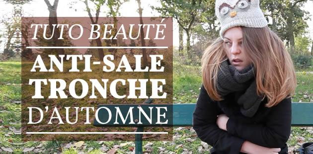 Tuto Beauté Vidéo — Anti-sale tronche d'automne