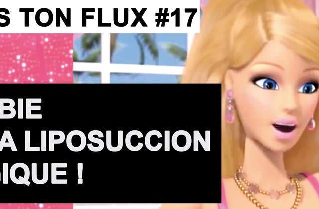 Dans ton flux —Barbie et la liposuccion magique