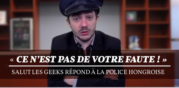 big-salut-les-geeks-victim-blaming-police-hongroise