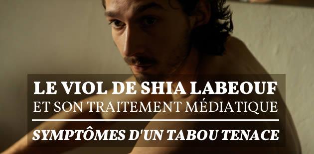 Shia LaBeouf, son viol et son traitement médiatique, symptômes d'un tabou tenace