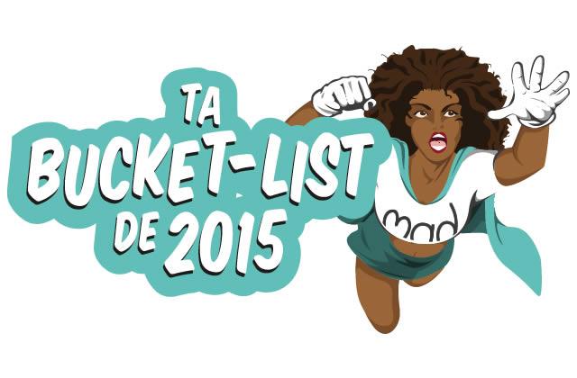 Pimpe tes bonnes résolutions pour 2015 avec la Bucket List madmoiZelle!