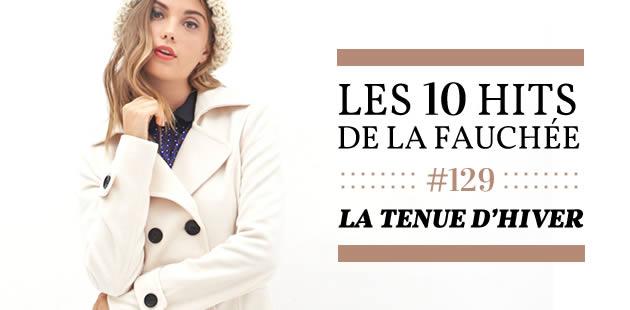 Les 10 Hits de La Fauchée #129 —  La tenue d'hiver