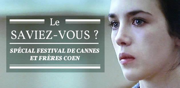 Le Saviez-Vous ? — Spécial Festival de Cannes et frères Coen