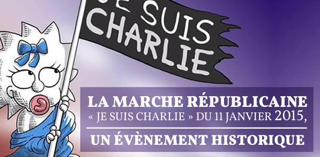 La Marche Républicaine «Je suis Charlie » du 11 janvier 2015, un évènement historique
