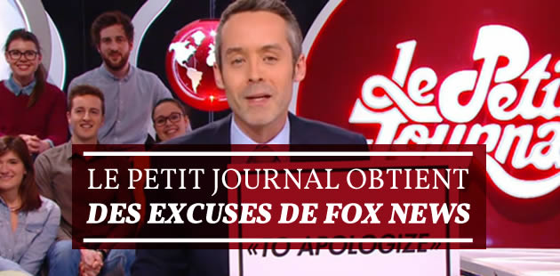 Le Petit Journal obtient des excuses de Fox News