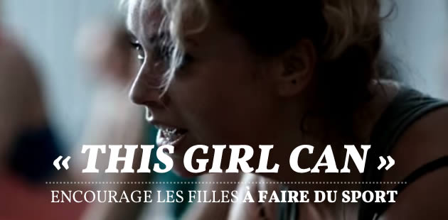 « This Girl Can » encourage les filles à faire du sport